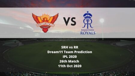 SRH vs RR Dream11 Team Prediction | IPL 2020 | 26th Match | 11th Oct 2020