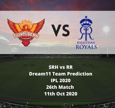SRH vs RR Dream11 Team Prediction | IPL 2020 | 26th Match | 11th Oct 2020