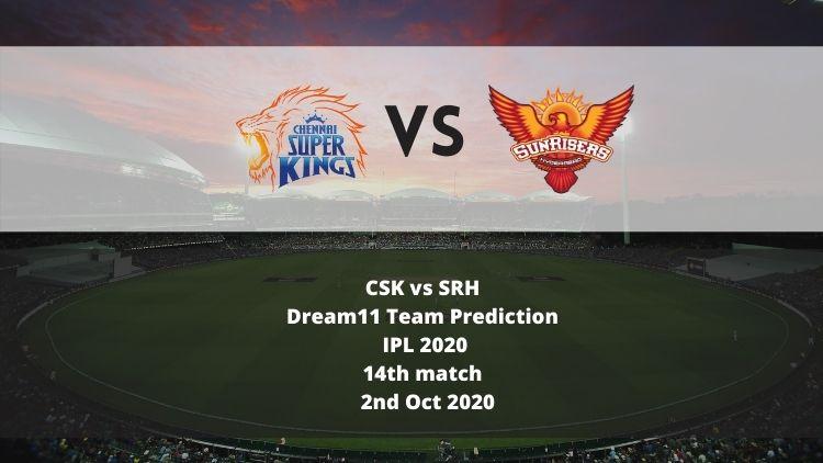 CSK vs SRH Dream11 Team Prediction | IPL 2020 | 14th match | 2nd Oct 2020