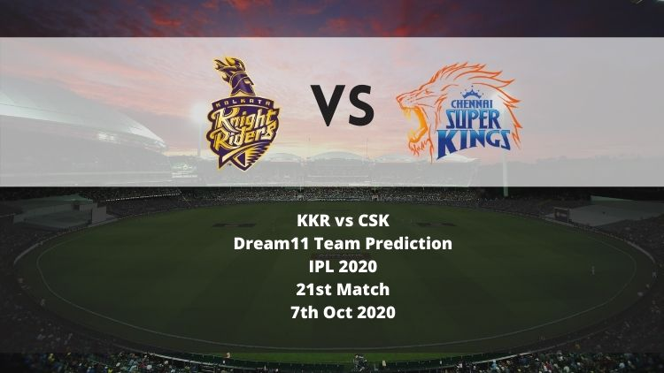 KKR vs CSK Dream11 Team Prediction | IPL 2020 | 21st Match | 7th Oct 2020