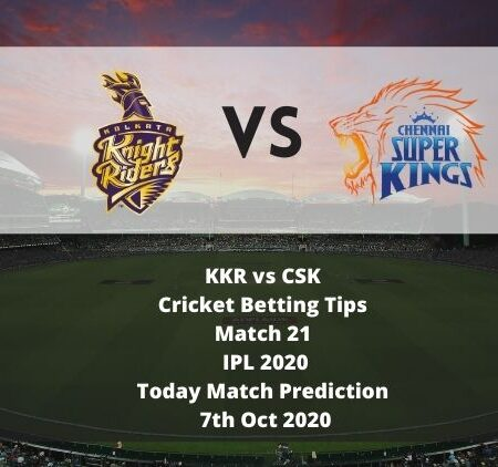 KKR vs CSK | Cricket Betting Tips | Match 21 | IPL 2020 | Today Match Prediction | 7th Oct 2020
