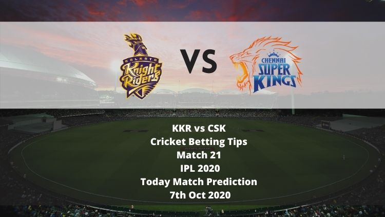 KKR vs CSK | Cricket Betting Tips | Match 21 | IPL 2020 | Today Match Prediction | 7th Oct 2020