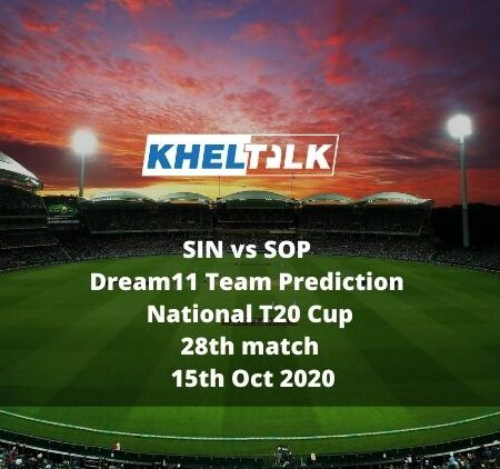 SIN vs SOP Dream11 Team Prediction | National T20 Cup | 28th match | 15th Oct 2020