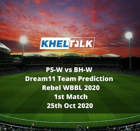 PS-W vs BH-W Dream11 Team Prediction   Rebel WBBL 2020   1st Match   25th Oct 2020