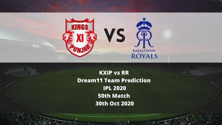 KXIP vs RR Dream11 Team Prediction | IPL 2020 | 50th Match | 30th Oct 2020