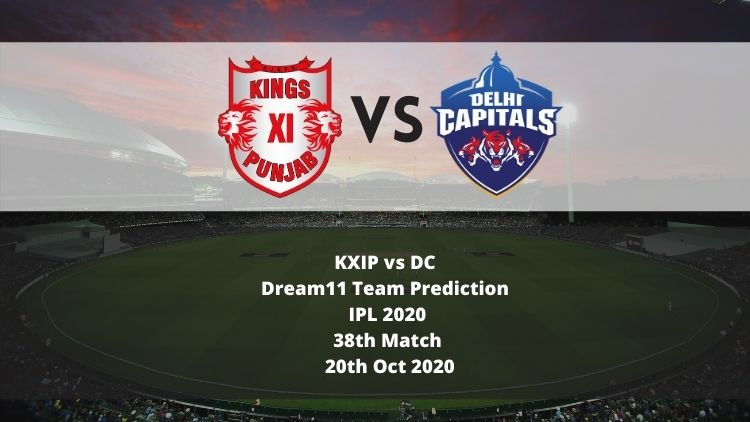KXIP vs DC Dream11 Team Prediction | IPL 2020 | 38th Match | 20th Oct 2020