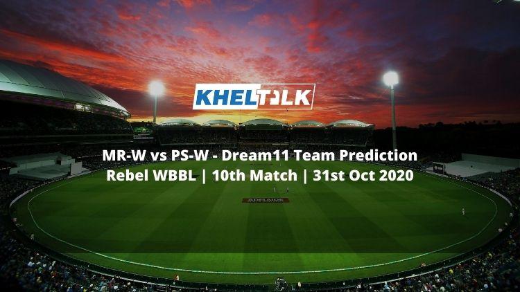 MR-W vs PS-W Dream11 Team Prediction | Rebel WBBL | 10th Match | 31st Oct 2020