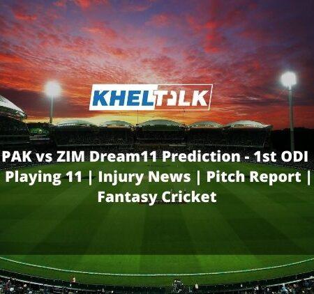 PAK vs ZIM Dream11 Prediction   1st ODI   Playing 11   Injury News   Pitch Report   Fantasy Cricket