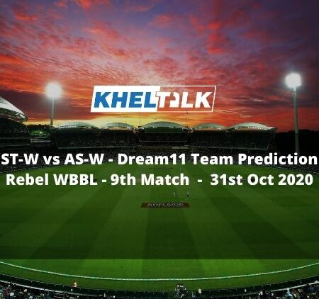 ST-W vs AS-W Dream11 Team Prediction | Rebel WBBL | 9th Match | 31st Oct 2020
