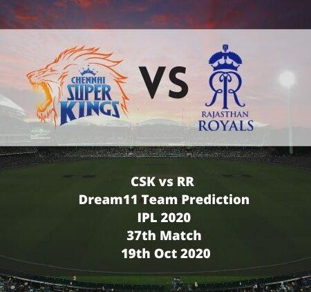 CSK vs RR Dream11 Team Prediction | IPL 2020 | 37th Match | 19th Oct 2020