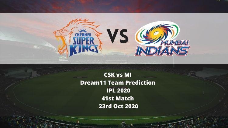 CSK vs MI Dream11 Team Prediction | IPL 2020 | 41st Match | 23rd Oct 2020