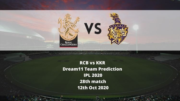 RCB vs KKR Dream11 Team Prediction | IPL 2020 | 28th match | 12th Oct 2020