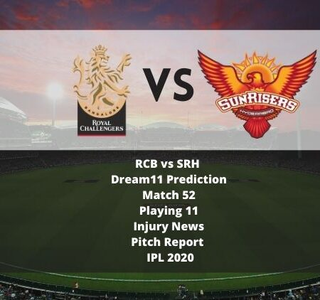 RCB vs SRH Dream11 Prediction | Match 52 | Playing 11 | Injury News | Pitch Report | IPL 2020