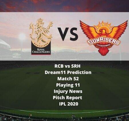 RCB vs SRH Dream11 Prediction   Match 52   Playing 11   Injury News   Pitch Report   IPL 2020