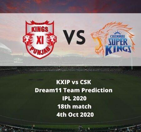 KXIP vs CSK Dream11 Team Prediction   IPL 2020   18th match   4th Oct 2020