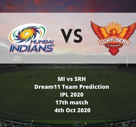 MI vs SRH Dream11 Team Prediction   IPL 2020   17th match   4th Oct 2020