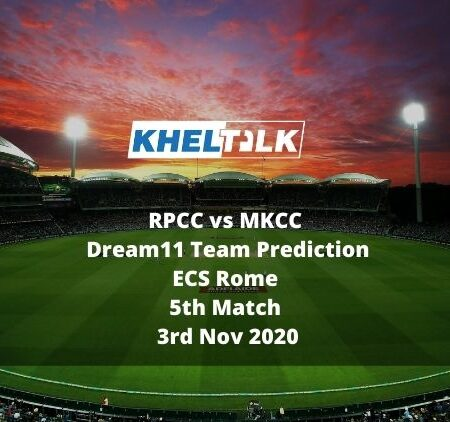 RPCC vs MKCC Dream11 Team Prediction | ECS Rome | 5th Match | 3rd Nov 2020
