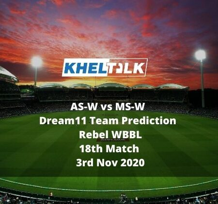 AS-W vs MS-W Dream11 Team Prediction | Rebel WBBL | 18th Match | 3rd Nov 2020