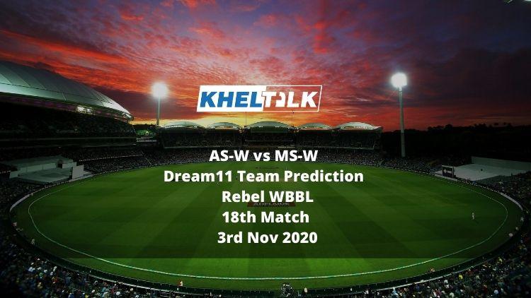 AS-W vs MS-W Dream11 Team Prediction   Rebel WBBL   18th Match   3rd Nov 2020