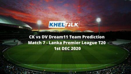 CK vs DV Dream11 Team Prediction | Match 7 | Lanka Premier League T20 | 1st Dec 2020
