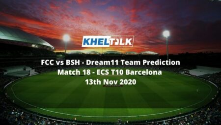 FCC vs BSH Dream11 Team Prediction | Match 18| ECS T10 Barcelona | 13th Nov 2020