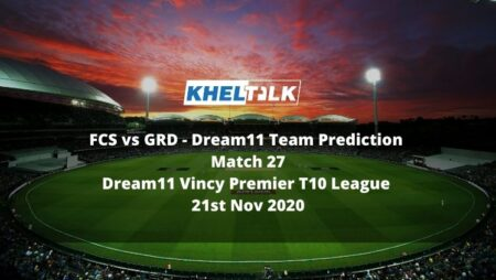 FCS vs GRD Dream11 Team Prediction | Match 27 | Dream11 Vincy Premier T10 League | 21st Nov 2020