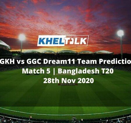 GKH vs GGC Dream11 Team Prediction | Match 5 | Bangladesh T20 | 28th Nov 2020