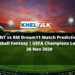 INT vs RM Dream11 Match Prediction | Football Fantasy | UEFA Champions League | 26 Nov 2020