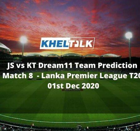JS vs KT Dream11 Team Prediction | Match 8 | Lanka Premier League T20 | 01st Dec 2020