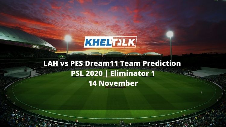 LAH vs PES Dream11 Team Prediction | PSL 2020 | Eliminator 1 | 14 November