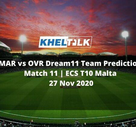 MAR vs OVR Dream11 Team Prediction | Match 11 | ECS T10 Malta | 27 Nov 2020
