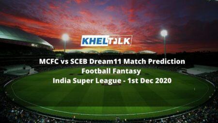 MCFC vs SCEB Dream11 Match Prediction | Football Fantasy | India Super League | 1st Dec 2020
