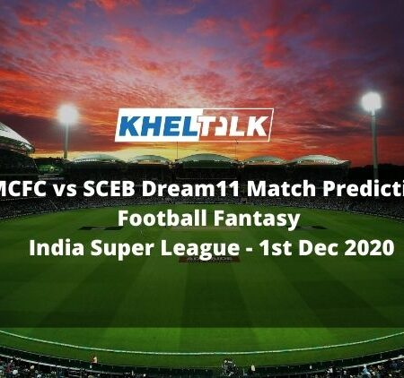 MCFC vs SCEB Dream11 Match Prediction | Football Fantasy | India Super League | 1st Dec 2020
