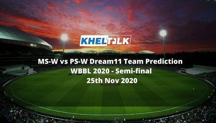 MS-W vs PS-W Dream11 Team Prediction | WBBL 2020 | Semi-final | 25th Nov 2020