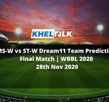 MS-W vs ST-W Dream11 Team Prediction | Final Match | WBBL 2020 | 28th Nov 2020