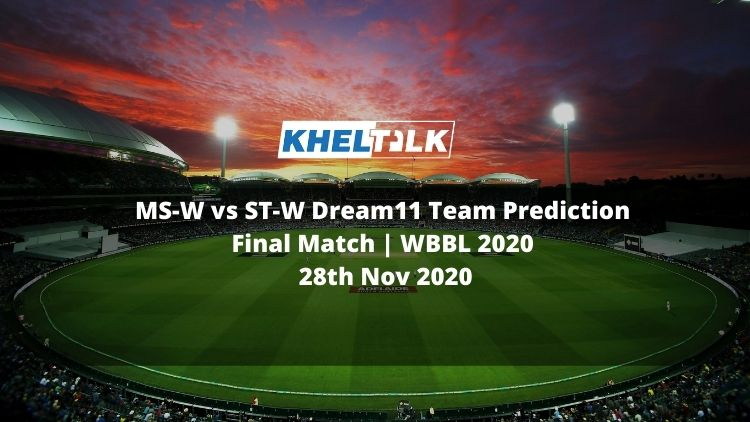 MS-W vs ST-W Dream11 Team Prediction | Final Match | WBBL 2020 | 28th Nov 2020
