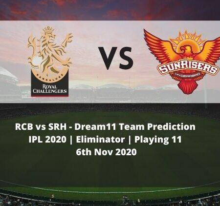 RCB vs SRH Dream11 Team Prediction   IPL 2020   Eliminator   Playing 11   6th Nov 2020