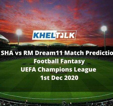 SHA vs RM Dream11 Match Prediction | Football Fantasy | UEFA Champions League | 1st Dec 2020