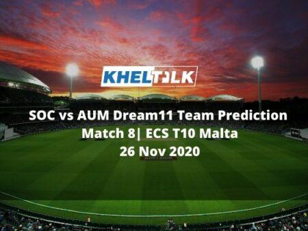SOC vs AUM Dream11 Team Prediction | Match 8 | ECS T10 Malta | 26 Nov 2020
