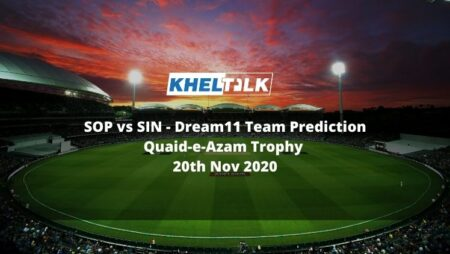 SOP vs SIN Dream11 Team Prediction | Quaid-e-Azam Trophy | 20th Nov 2020