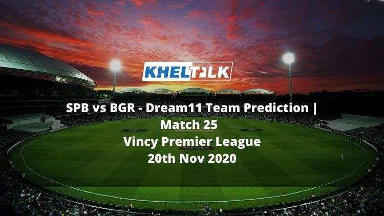 SPB vs BGR Dream11 Team Prediction   Match 25   Dream11 Vincy Premier League   20th Nov 2020