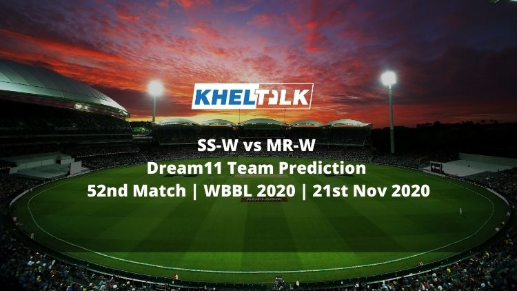 SS-W vs MR-W Dream11 Team Prediction | 52nd Match | WBBL 2020 | 21st Nov 2020