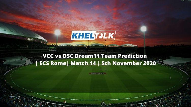 VCC vs DSC Dream11 Team Prediction | ECS Rome| Match 14 | 5th November 2020