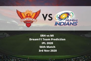 SRH vs MI Dream11 Team Prediction | IPL 2020 | 56th Match | 3rd Nov 2020