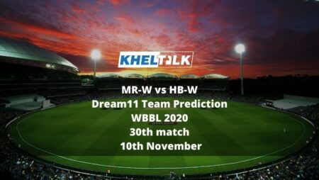 MR-W vs HB-W Dream11 Team Prediction | WBBL 2020 | 30th match | 10th November
