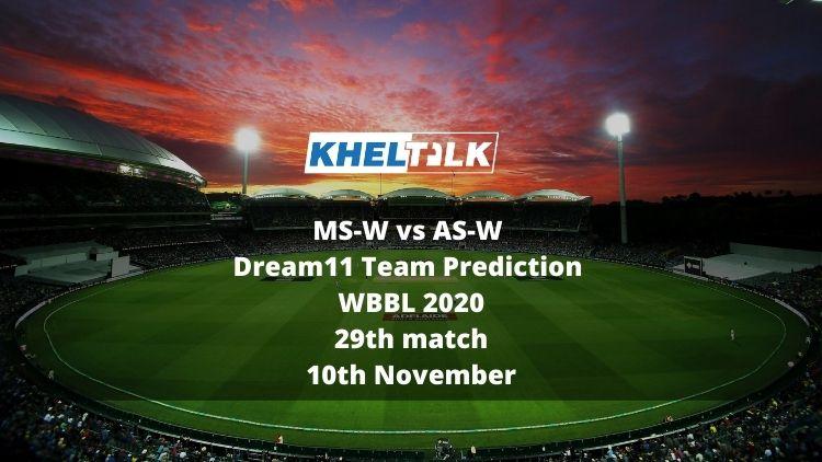MS-W vs AS-W Dream11 Team Prediction   WBBL 2020   29th match   10th November
