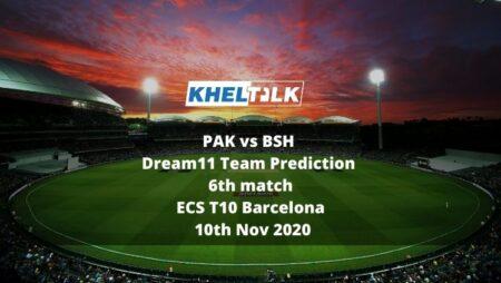 PAK vs BSH Dream11 Team Prediction | 6th match | ECS T10 Barcelona | 10th Nov 2020