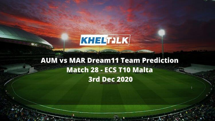 AUM vs MAR Dream11 Team Prediction | Match 28 | ECS T10 Malta | 3rd Dec 2020