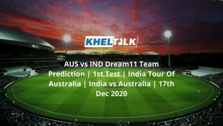 AUS vs IND Dream11 Team Prediction | 1st Test | India Tour Of Australia | India vs Australia | 17th Dec 2020