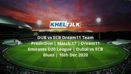 DUB vs ECB Dream11 Team Prediction | Match 17 | Dream11 Emirates D20 League | Dubai vs ECB Blues | 16th Dec 2020